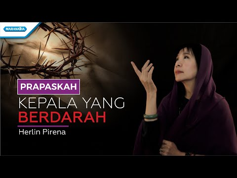 Kepala Yang Berdarah - HYMN - Herlin Pirena (with lyric)