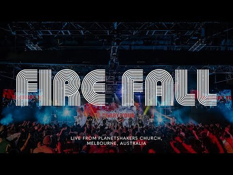 Planetshakers  Fire Fall  Official Music Video