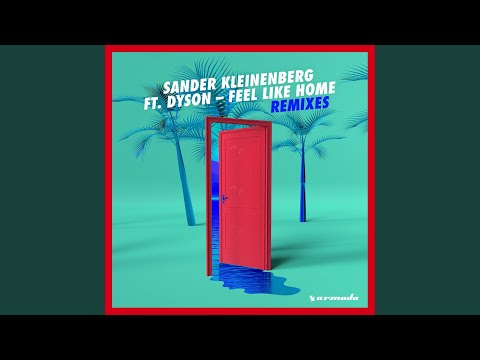 sander kleinenberg feel like home original mix feat dyson