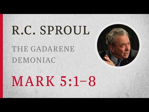 The Gadarene Demoniac (Mark 5:1-8)  A Sermon by R.C. Sproul