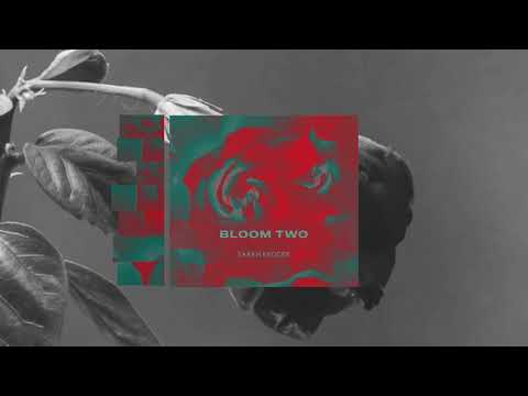 Sarah Kroger - Bloom Two (Official Audio)