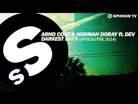 Arno Cost & Norman Doray ft. Dev - Darkest Days (Apocalypse 2014) - UCpDJl2EmP7Oh90Vylx0dZtA