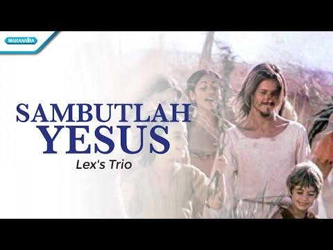 Sambutlah Yesus - Lex's Trio (with lyric)