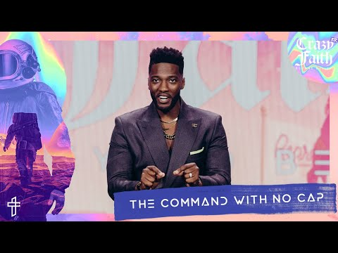 The Command With No Cap // God Wants To Take Us Beyond Belief // Crazyer Faith // Michael Todd