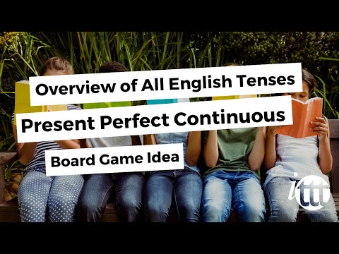 Overview of All English Tenses - Present Tenses - Present Perfect Continuous - Board Game