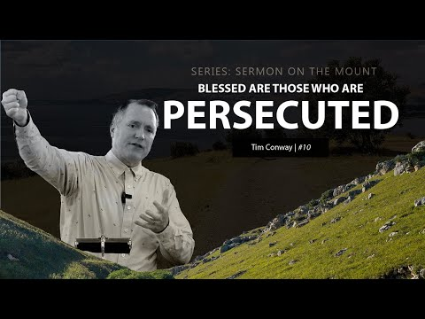 Blessed Are Those Who Are Persecuted - Tim Conway