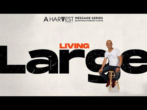 Living Large - Bishop Kevin Foreman