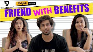 Alright! I Friend with Benefits Ft. Ambrish Verma, Kritika Avasthi & Anushka Sharma