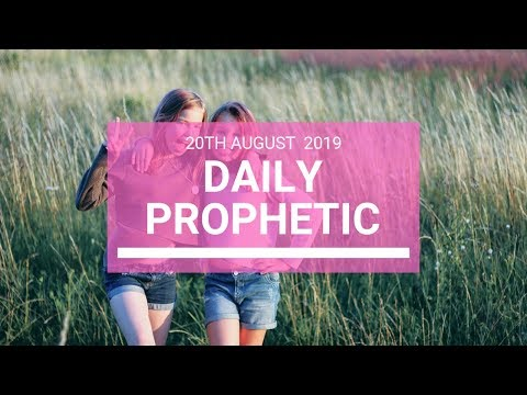 Daily prophetic 20 August 2019  Word 3