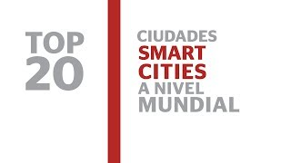 Top 20 de las Smart Cities a nivel mundial