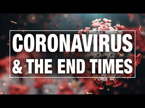 CORONAVIRUS & THE END TIMES