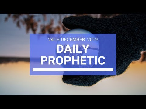 Daily Prophetic 24 December 2 of 4