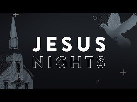 Jesus Nights  May 19th, 2019