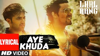 AYE KHUDA Lyrical Video Song from LAAL RANG | Randeeep Hooda, Akshay Oberoi