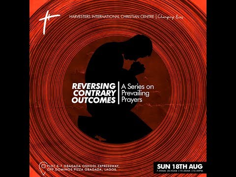 Reversing Contrary Outcomes  Pst Gbenga Ajibola  Sun 18th Aug, 2019  1st Service