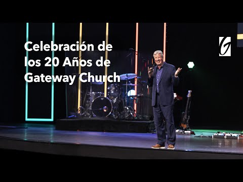 Celebracin de los 20 Aos de Gateway Church