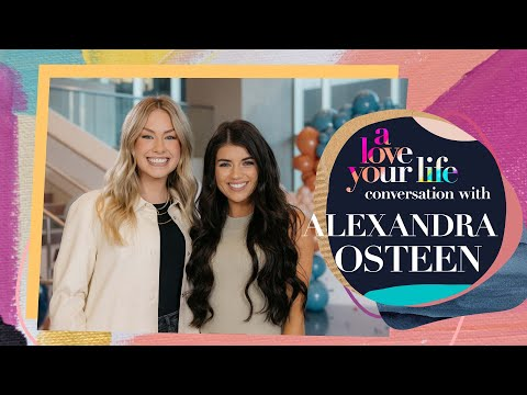 A Love Your Life Conversation with Alexandra Osteen