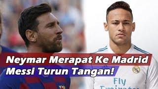 Neymar Jadi Target Madrid, Lionel Messi Rayu Neymar Balik Ke Camp Nou