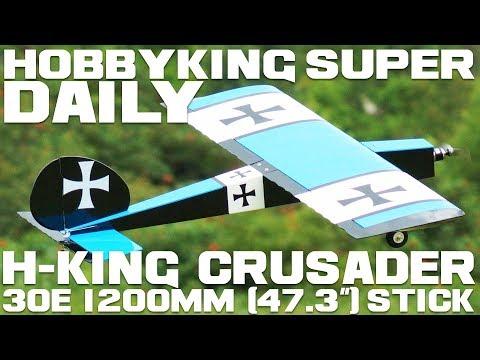 "H-King Crusader 30E 1200mm (47.3"") Stick ARF - HobbyKing Super Daily - UCkNMDHVq-_6aJEh2uRBbRmw"