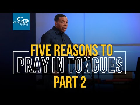 Five Reasons to Pray in Tongues Pt. 2