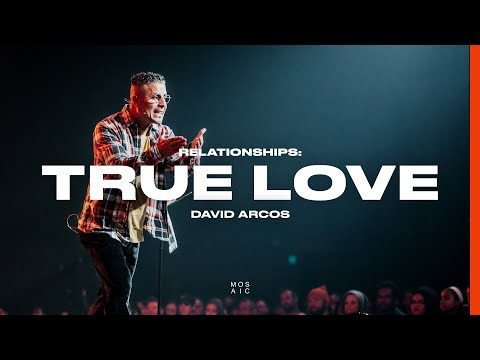 Pastor David Arcos  First Comes Love - Mosaic