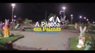 Páscoa em Palmas é toda nossa