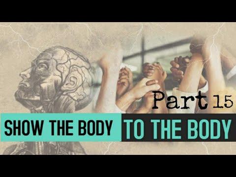 Show The Body to The Body Part 15 - Carl Ferguson