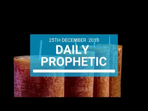Daily prophetic 25 December 2018