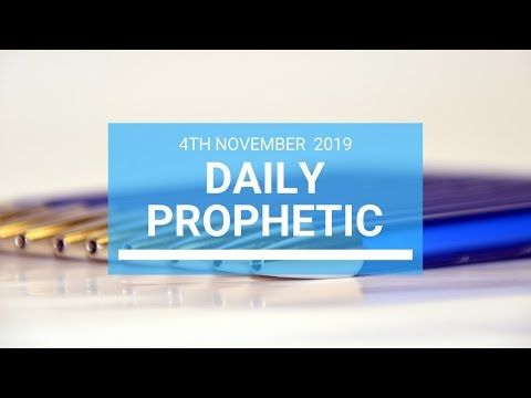 Daily Prophetic 4th November 2019 Word 1
