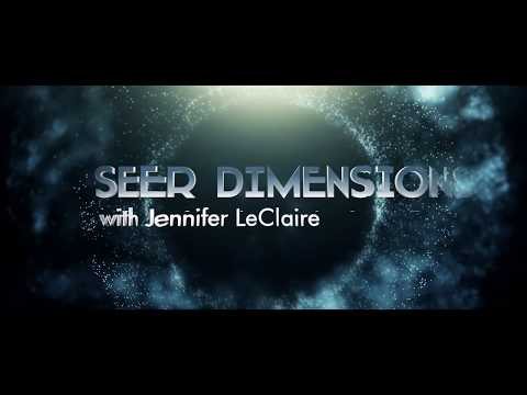 Enter Into the Seer Dimensions with Jennifer LeClaire