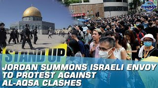 Jordan Summons Israeli Envoy To Protest Against Al-Aqsa Clashes | Indus News