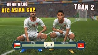 PES 19 | AFC ASIAN CUP | VÒNG BẢNG TRẬN 2 | OMAN vs VIETNAM - Giấc mơ Bóng Đá VIỆT NAM