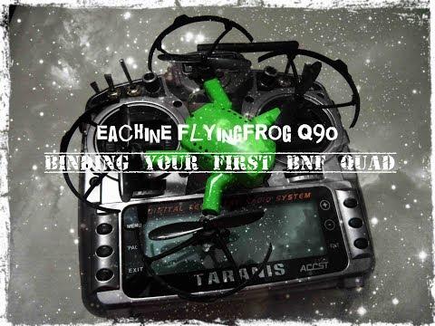 How to bind your first micro fpv BNF quad? - Eachine Flyingfrog Q90 BNF - UCGEQ_EGQCqQXoPSliai1HaA
