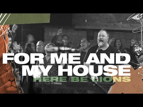 For Me and My House - Here Be Lions (Official Live Video)