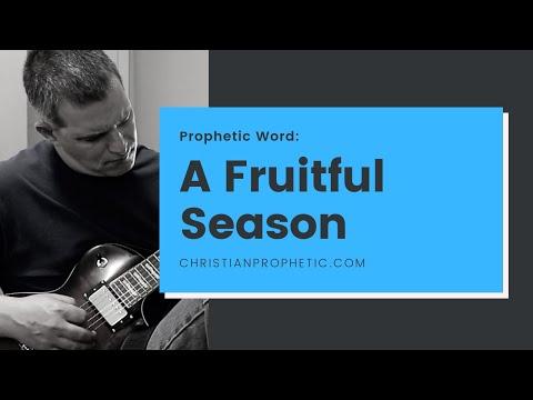 Prophetic Word: A Fruitful Season