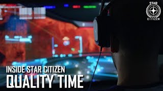 Inside Star Citizen: Quality Time | Summer 2019