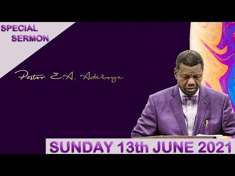 PASTOR E.A ADEBOYE SERMON - RCCG 13th JUNE SPECIAL SERVICE