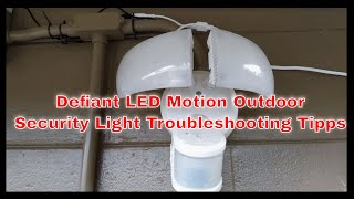 Defiant 180 Degree White LED Motion Outdoor Security Light Troubleshooting Tipps
