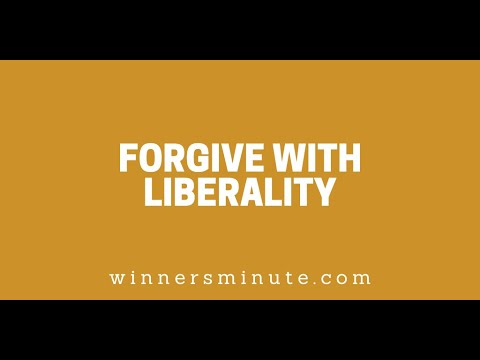 Forgive With Liberality // The Winner's Minute With Mac Hammond