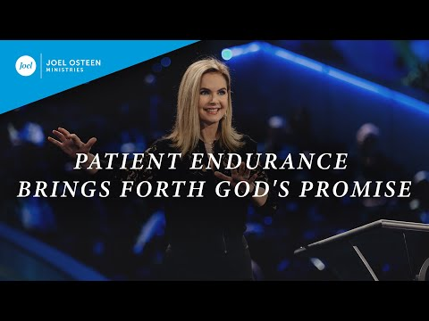 Patient Endurance Brings Forth God's Promise  Victoria Osteen