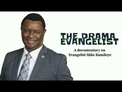 THE DRAMA EVANGELIST-DOCUMENTARY OF EVANGELIST MIKE BAMILOYE @ 60