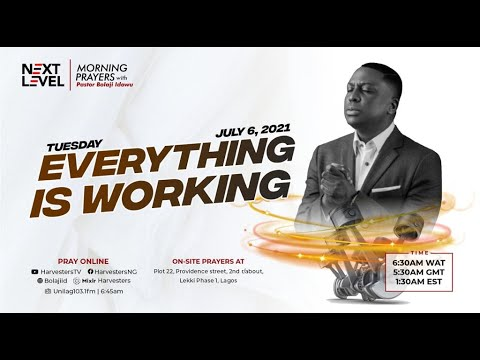 Next Level Prayers  Everything Is Working  Pst Bolaji Idowu   6th July 2021