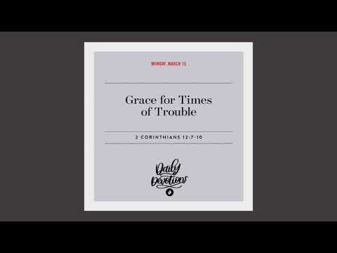 Grace for Times of Trouble  Daily Devotional