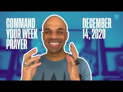 Command Your Week Prayer - December 14, 2020 - Bishop Kevin Foreman
