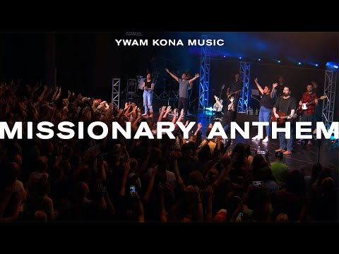 Missionary Anthem - YWAM Kona Music (Official Live Video)