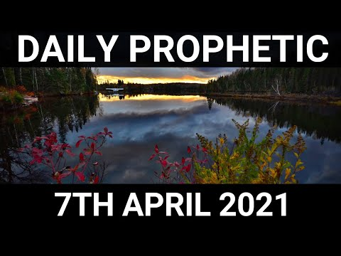 Daily Prophetic 7 April 2021 5 of 7