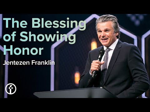 The Blessing of Showing Honor  Pastor Jentezen Franklin