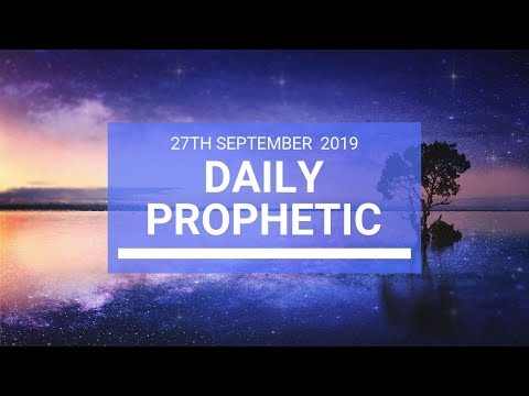 Daily Prophetic 27 September 2019   Word 12