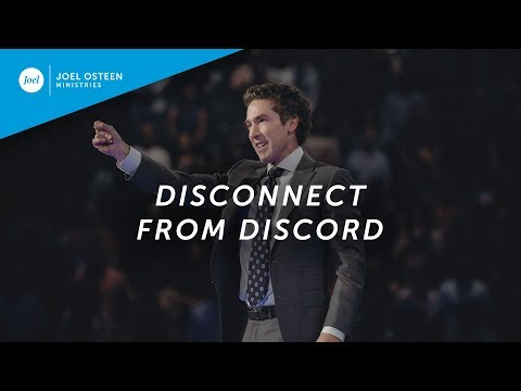 Disconnect From Discord  Joel Osteen