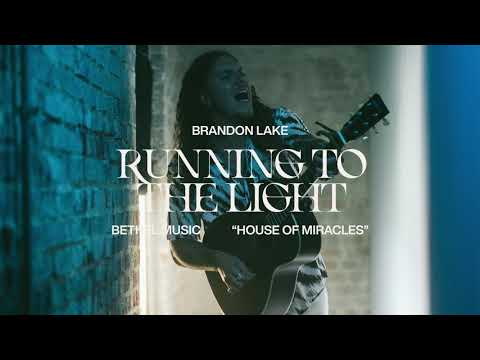 Running To The Light - Brandon Lake   House of Miracles